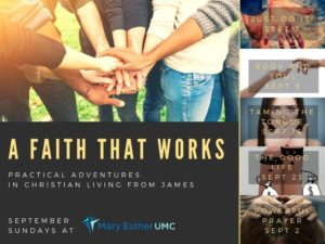 September 2018 Sermon Series A Faith That Works