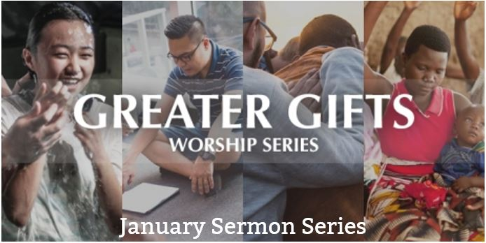 Sermon series Greater Gifts