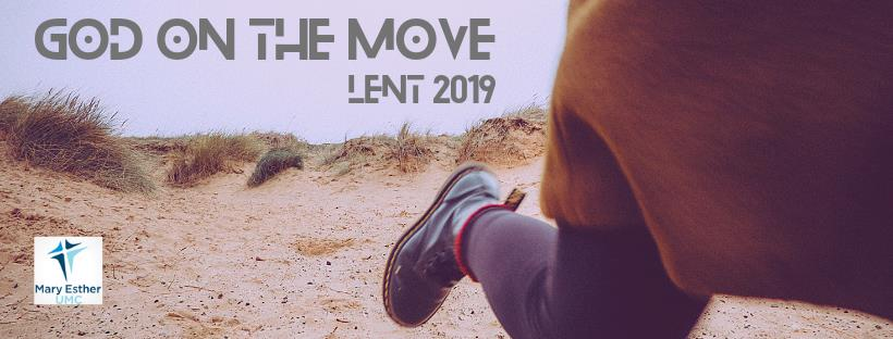 God on the Move Lent 2019