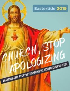 Eastertide 2019 Church Stop Apologizing