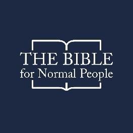 The Bible for Normal People by Pete Enns and Jared Byas