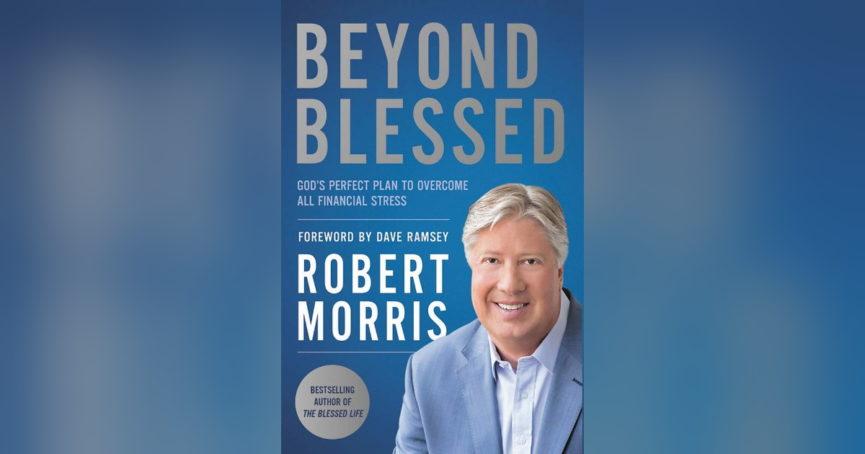 Beyond Blessed by Robert Morris