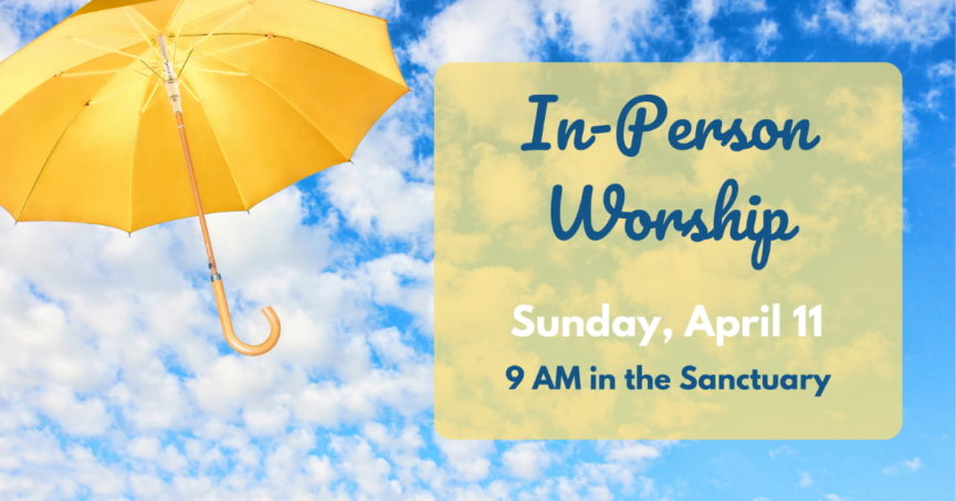 In-Person Worship April 11, 2021