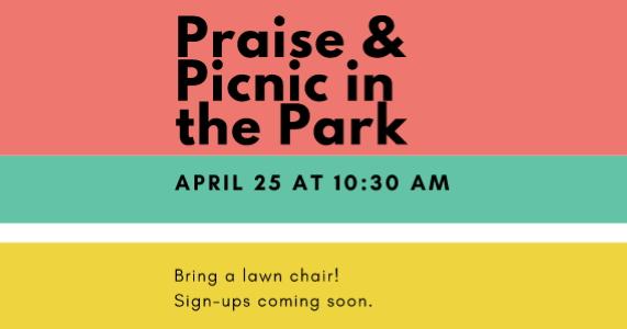 Praise & Picnic in the Park April 25, 2021