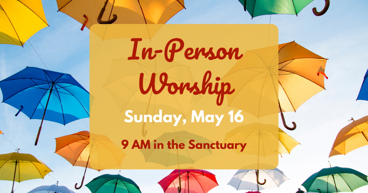In-Person Worship May 16, 2021