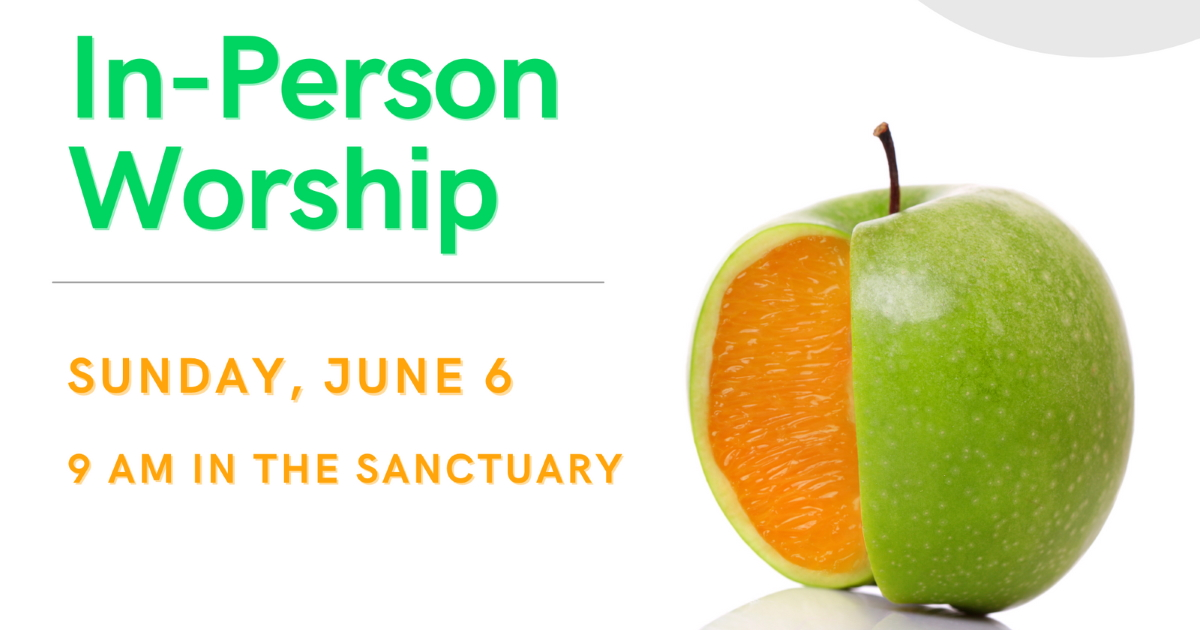 In-Person Worship June 6, 2021
