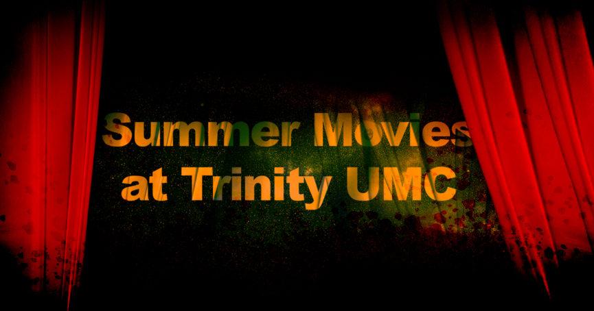 Summer Movies at Trinity UMC