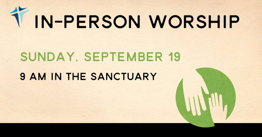 In-Person Worship September 19, 2021