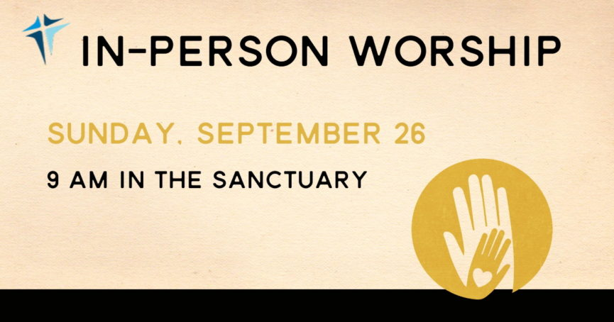 In-Person Worship September 26, 2021