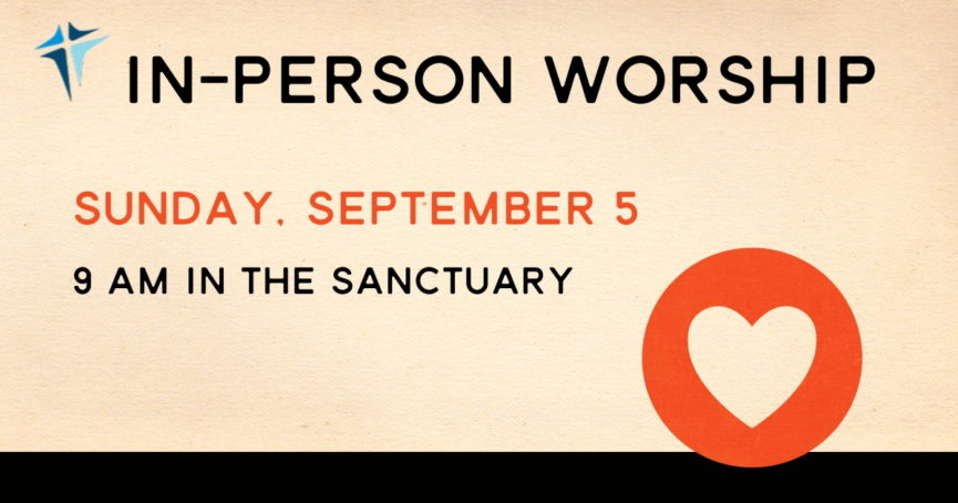 In-Person Worship September 5, 2021