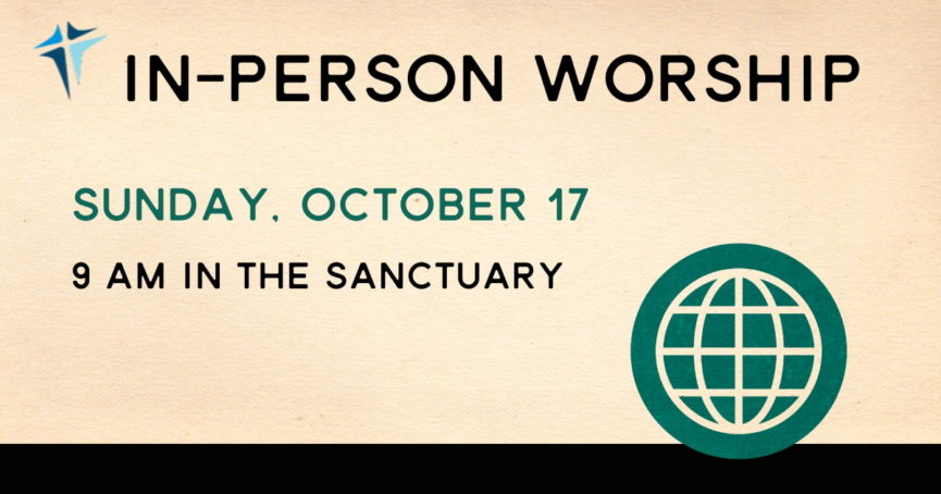 In-Person Worship October 17, 2021